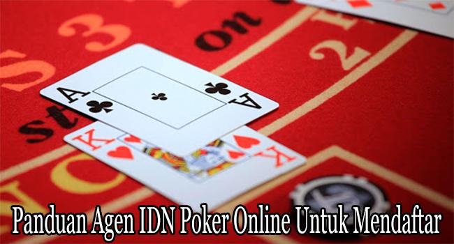 Panduan Agen IDN Poker Online Untuk Mendaftar